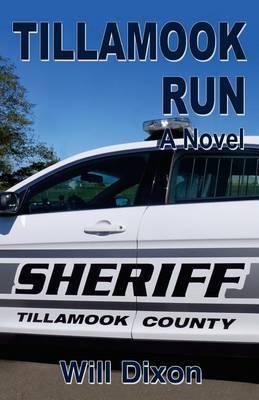 Tillamook Run by Will, Dixon