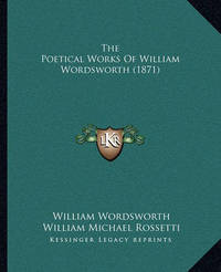 The Poetical Works of William Wordsworth (1871) by William Wordsworth