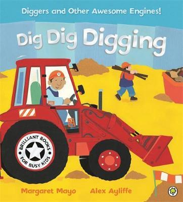 Awesome Engines: Dig Dig Digging Board Book by Margaret Mayo