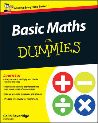 Basic Maths For Dummies by Colin Beveridge
