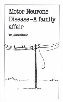 Motor Neurone Disease by David Oliver