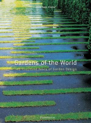 Gardens of the World: Two Thousand Years of Garden Design by Jean-Paul Pigeat image