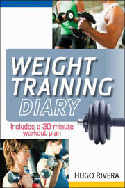The Weight Training Diary by Hugo Rivera