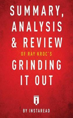 Summary, Analysis & Review of Ray Kroc's Grinding It Out with Robert Anderson by Instaread by Instaread image
