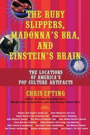 The Ruby Slippers, Madonna's Bra And Einstein's Brain by Chris Epting