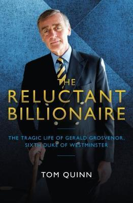 The Reluctant Billionaire by Tom Quinn