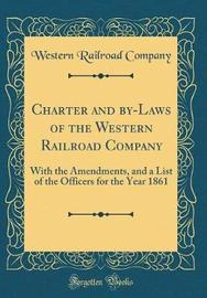 Charter and By-Laws of the Western Railroad Company by Western Railroad Company image