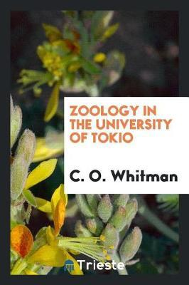 Zoology in the University of Tokio by C O Whitman