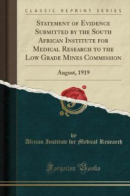 Statement of Evidence Submitted by the South African Institute for Medical Research to the Low Grade Mines Commission by African Institute for Medical Research image