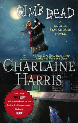 Club Dead : Sookie Stackhouse #3 (True Blood) by Charlaine Harris image