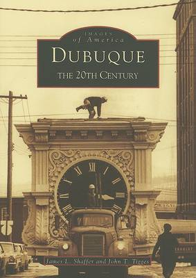 Dubuque by James L Shaffer