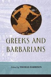 Greeks and Barbarians by Thomas Harrison