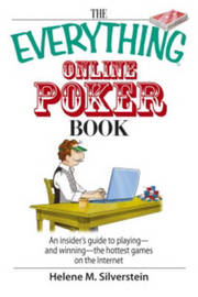 "The ""Everything"" Online Poker Book: An Insider's Guide to Playing, And Winning, The Hottest Games on the Internet by Helene M. Silverstein image"