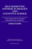 Self-Modifying Systems in Biology and Cognitive Science: Volume 6 by George Kampis
