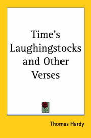 Time's Laughingstocks and Other Verses by Thomas Hardy image