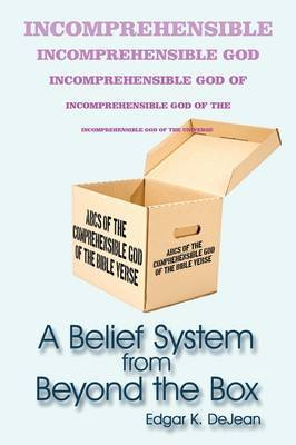 A Belief System from Beyond the Box by Edgar K. DeJean