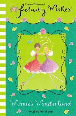 Felicity Wishes: Winnie's Wonderland by Emma Thomson