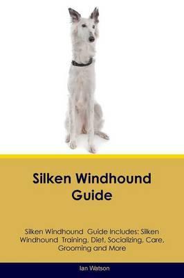 Silken Windhound Guide Silken Windhound Guide Includes by Ian Watson
