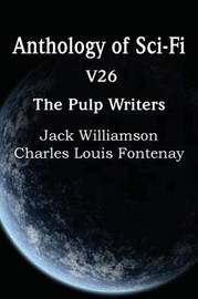 Anthology of Sci-Fi V26, the Pulp Writers by Charles Louis Fontenay image