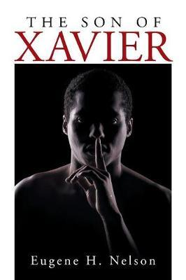 The Son of Xavier by Eugene H. Nelson