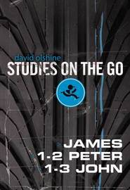 James, 1-2 Peter, and 1-3 John by David Olshine