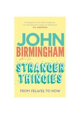 Stranger Thingies by John Birmingham image
