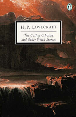 The Call of Cthulhu & Other Weird Stories by H.P. Lovecraft