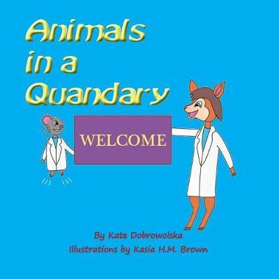 Animals in a Quandary by Kate Dobrowolska