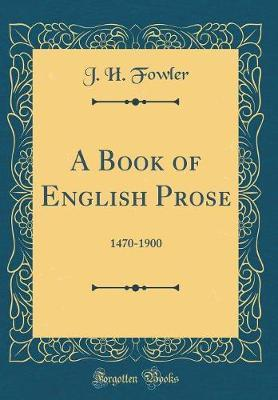 A Book of English Prose by J H Fowler