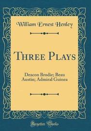 Three Plays by William Ernest Henley