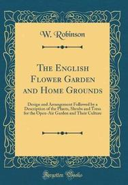 The English Flower Garden and Home Grounds by W Robinson image
