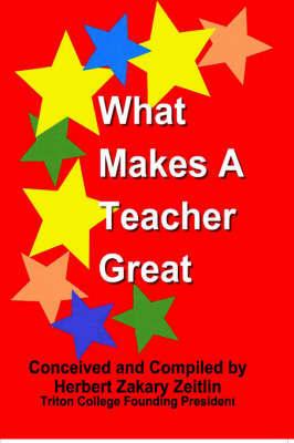 What Makes A Teacher Great by Zakary, Herbert Zeitlin image