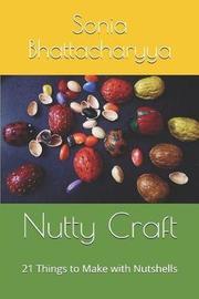 Nutty Craft by Sonia Bhattacharyya