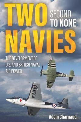Two Navies Second to None by Adam Charnaud