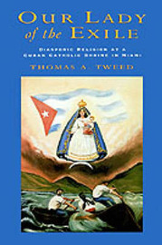 Our Lady of the Exile by Thomas A Tweed image