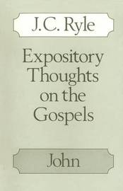 Expository Thoughts on the Gospels: John by J.C. Ryle image