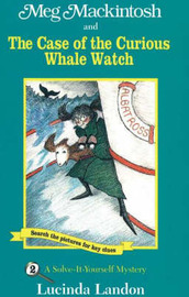 Meg Mackintosh and the Case of the Curious Whale Watch by Lucinda Landon