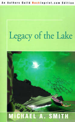Legacy of the Lake by Michael A Smith image