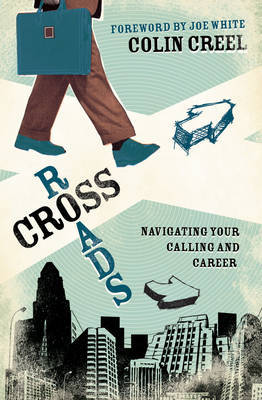 Crossroads: Navigating Your Calling and Career by Colin Creel image