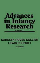 Advances in Infancy Research by Carolyn Rovee-Collier