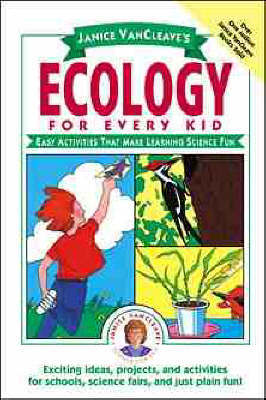 Janice VanCleave's Ecology for Every Kid by Janice Vancleave image