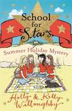 School for Stars: Summer Holiday Mystery by Kelly Willoughby