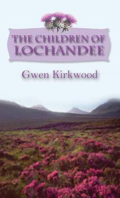 The Children of Lochandee by Gwen Kirkwood image