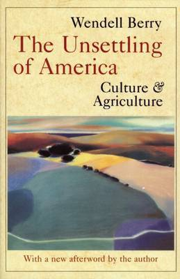 The Unsettling of America by Wendell Berry image