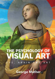The Psychology of Visual Art by George Mather