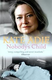 Nobody's Child by Kate Adie