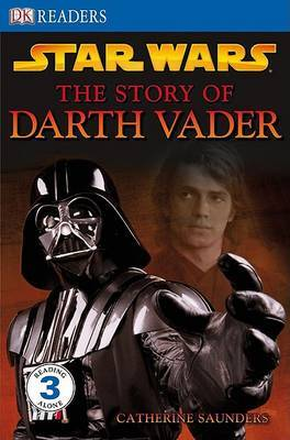 Star Wars the Story of Darth Vader by Catherine Saunders