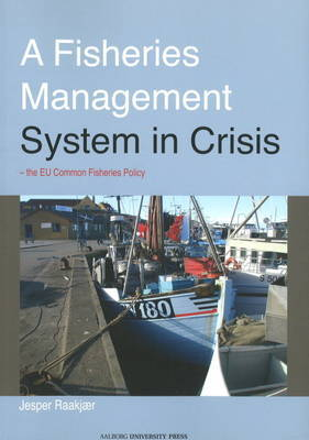 Fisheries Management System in Crisis by Jesper Raakjaer