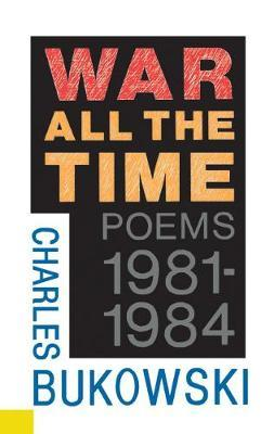 War All the Time by Charles Bukowski image