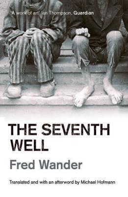 Seventh Well by Fred Wander